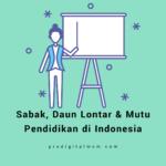 Sabak, Lontar, dan Mutu Pendidikan di Indonesia