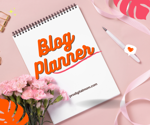 blog planner prodigitalmom